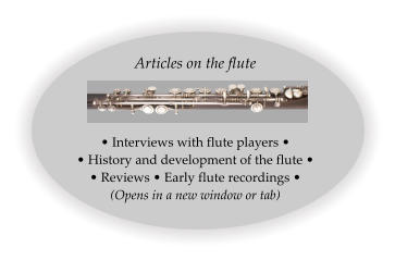Articles on the flute • Interviews with flute players • • History and development of the flute • • Reviews • Early flute recordings • (Opens in a new window or tab)